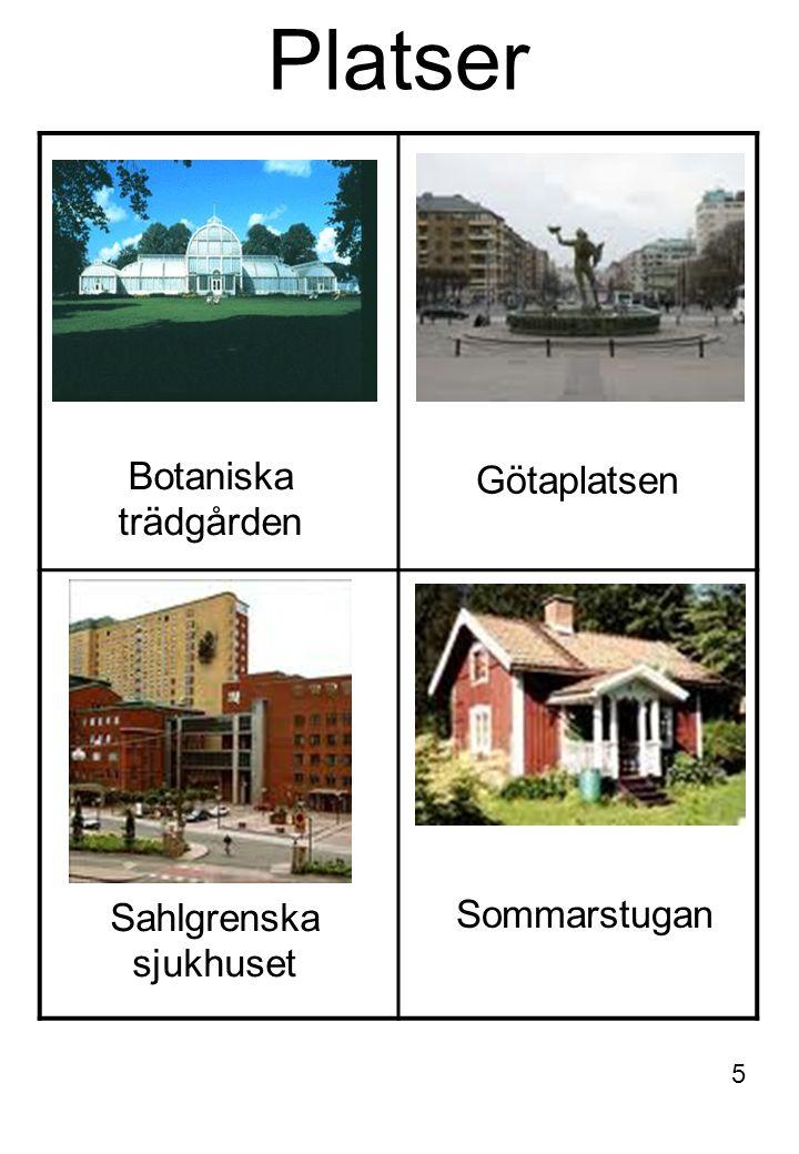 Platser Botaniska trädgården Götaplatsen Sommarstugan Sahlgrenska sjukhuset 5