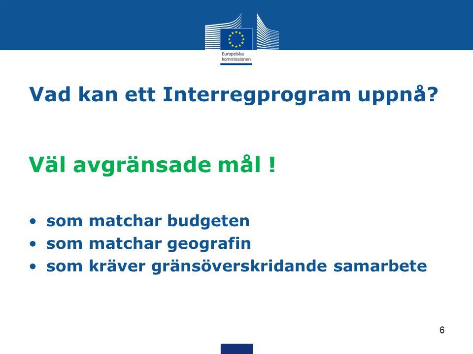 Vad kan ett Interregprogram uppnå.Väl avgränsade mål .