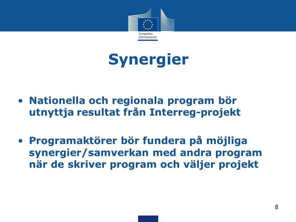 Synergier Nationella och regionala program bör utnyttja resultat från Interreg-projekt Programaktörer bör fundera på möjliga synergier/samverkan med andra program när de skriver program och väljer projekt 8