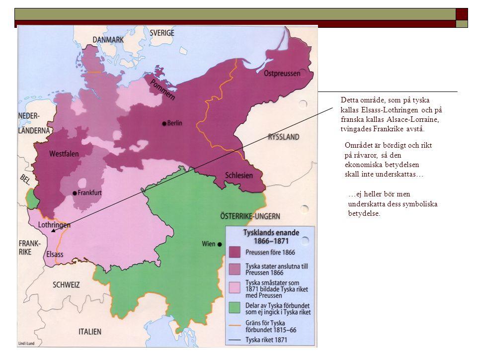 Detta område, som på tyska kallas Elsass-Lothringen och på franska kallas Alsace-Lorraine, tvingades Frankrike avstå. Området är bördigt och rikt på r