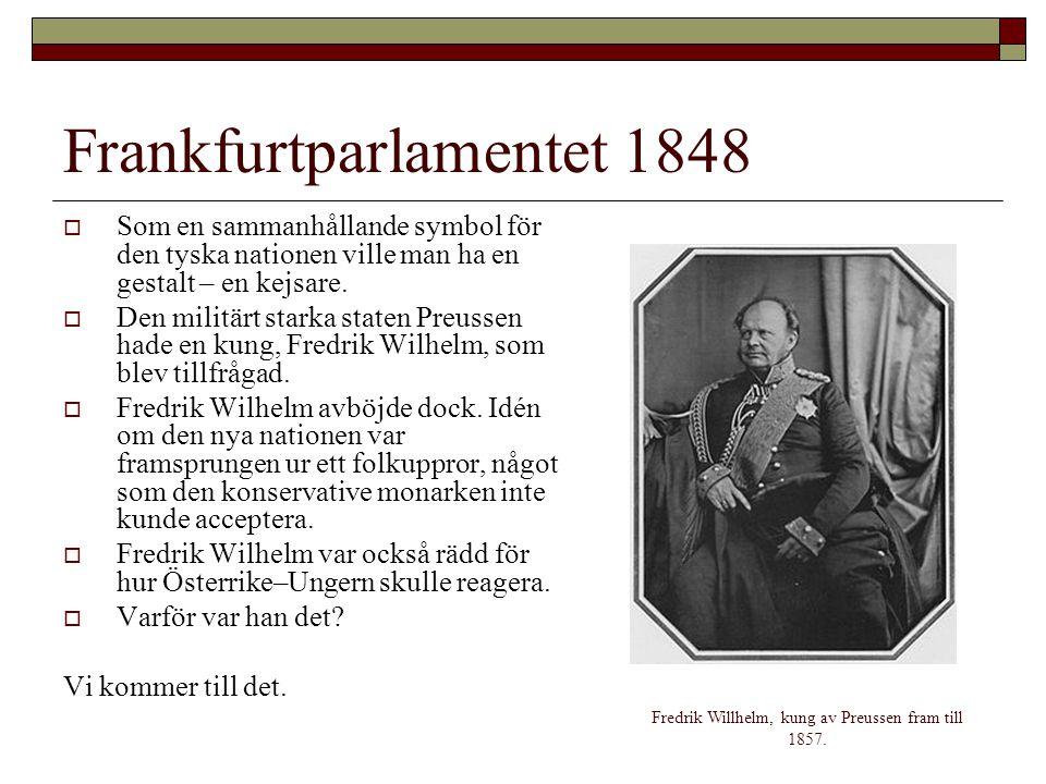  Som en sammanhållande symbol för den tyska nationen ville man ha en gestalt – en kejsare.  Den militärt starka staten Preussen hade en kung, Fredri