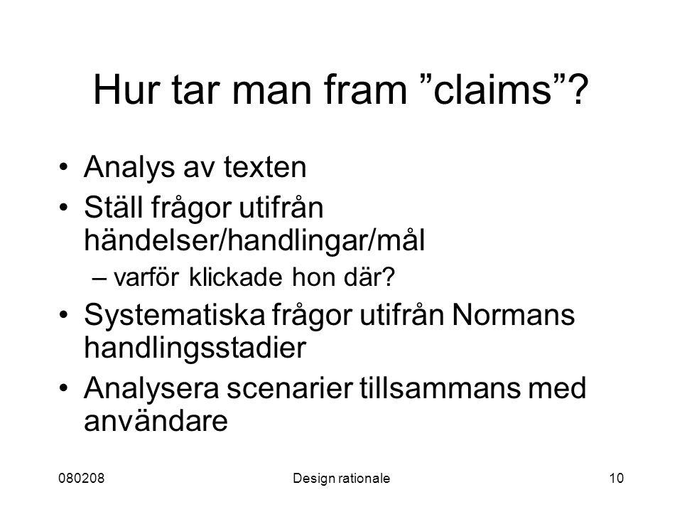 """080208Design rationale10 Hur tar man fram """"claims""""? Analys av texten Ställ frågor utifrån händelser/handlingar/mål –varför klickade hon där? Systemati"""