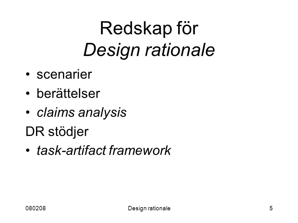 080208Design rationale5 Redskap för Design rationale scenarier berättelser claims analysis DR stödjer task-artifact framework