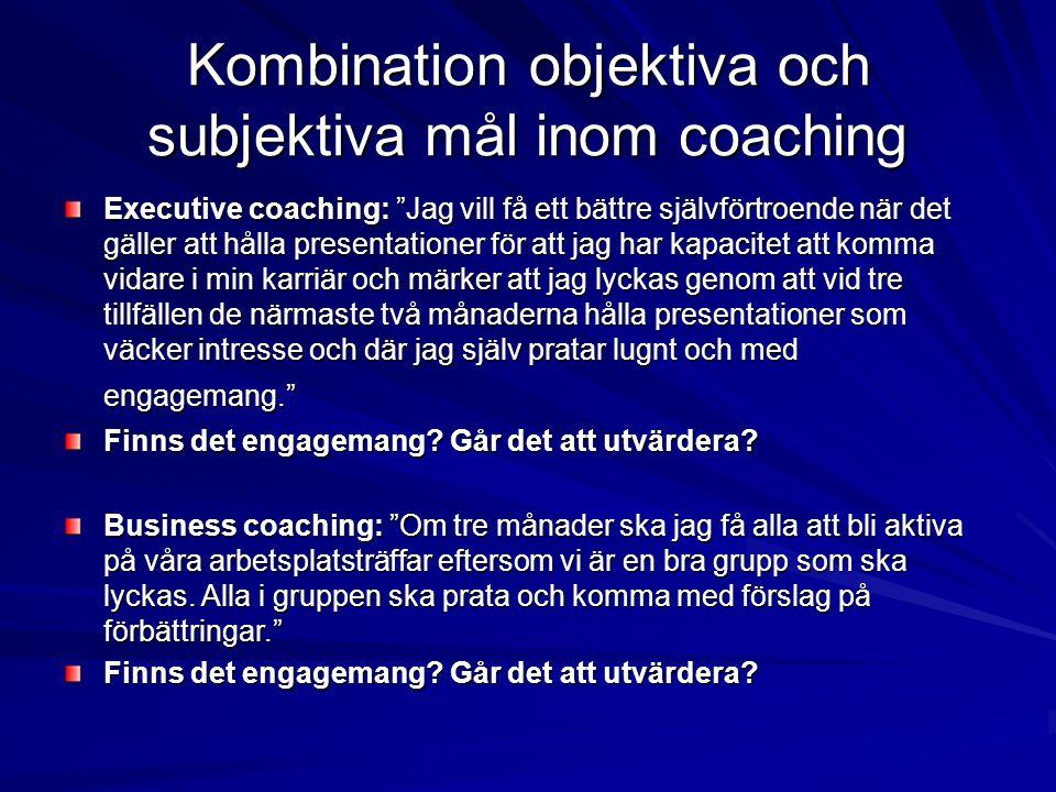 """Kombination objektiva och subjektiva mål inom coaching Executive coaching: """"Jag vill få ett bättre självförtroende när det gäller att hålla presentati"""