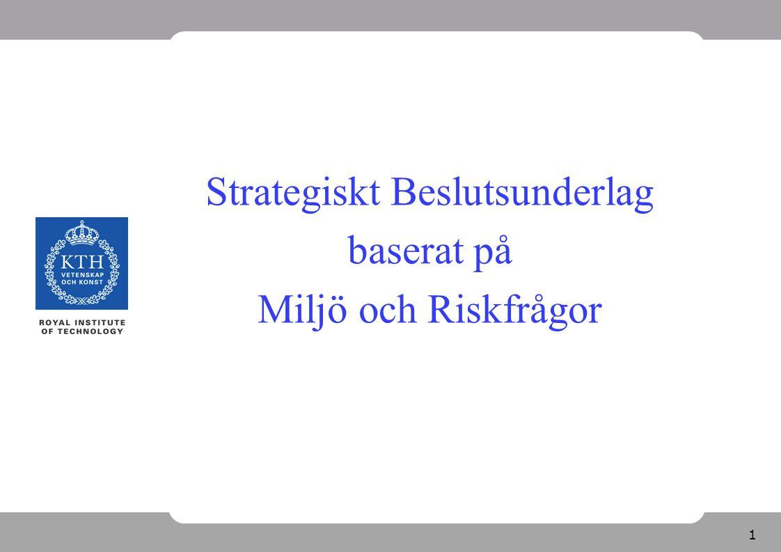 1 Strategiskt Beslutsunderlag baserat på Miljö och Riskfrågor