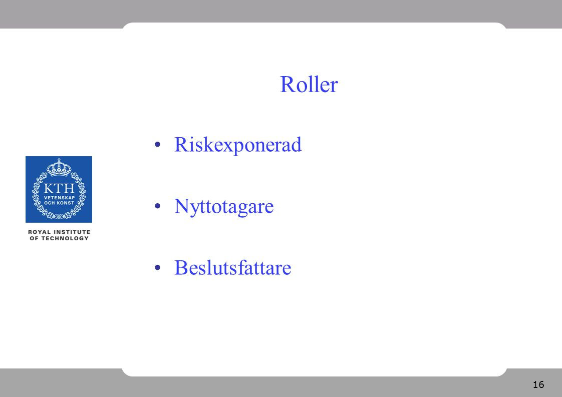 16 Roller Riskexponerad Nyttotagare Beslutsfattare