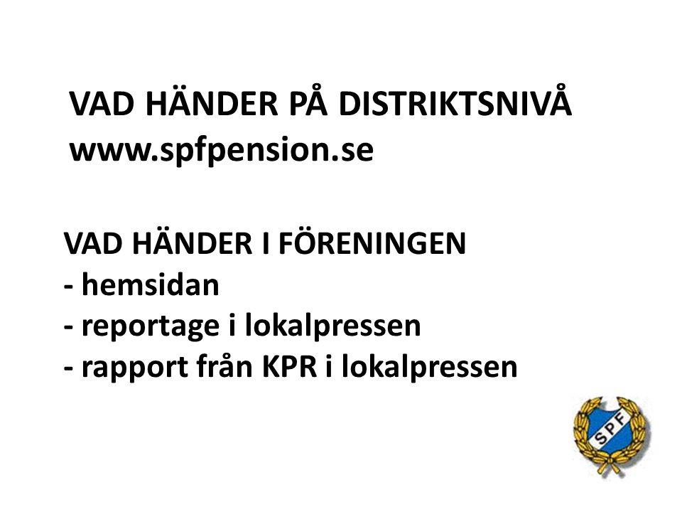 VAD HÄNDER I FÖRENINGEN - hemsidan - reportage i lokalpressen - rapport från KPR i lokalpressen VAD HÄNDER PÅ DISTRIKTSNIVÅ www.spfpension.se