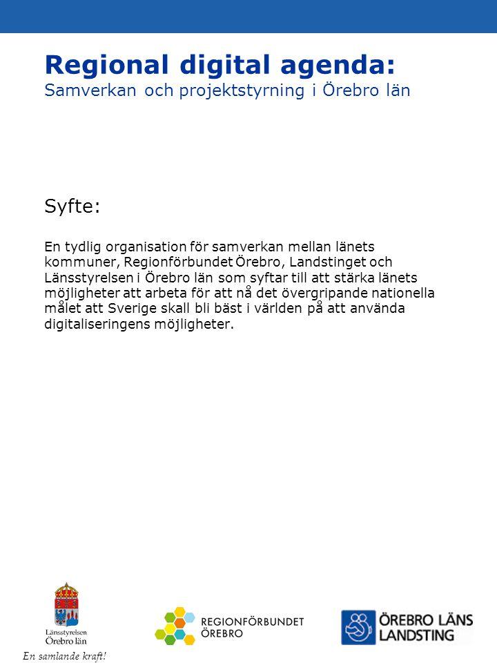 En samlande kraft! Syfte: En tydlig organisation för samverkan mellan länets kommuner, Regionförbundet Örebro, Landstinget och Länsstyrelsen i Örebro