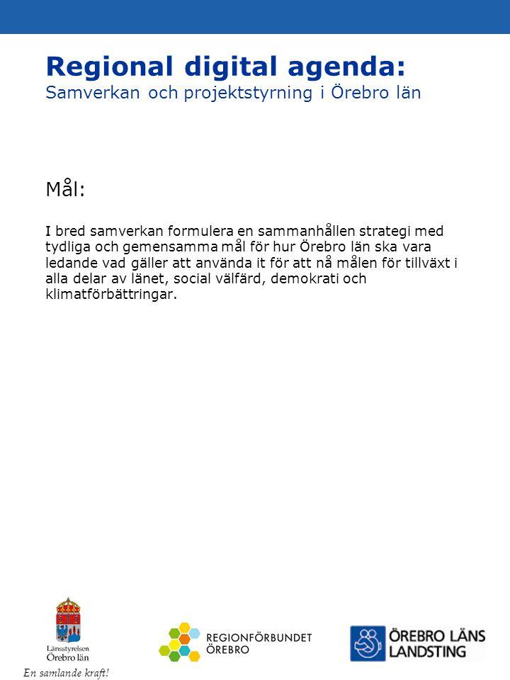 En samlande kraft! Mål: I bred samverkan formulera en sammanhållen strategi med tydliga och gemensamma mål för hur Örebro län ska vara ledande vad gäl