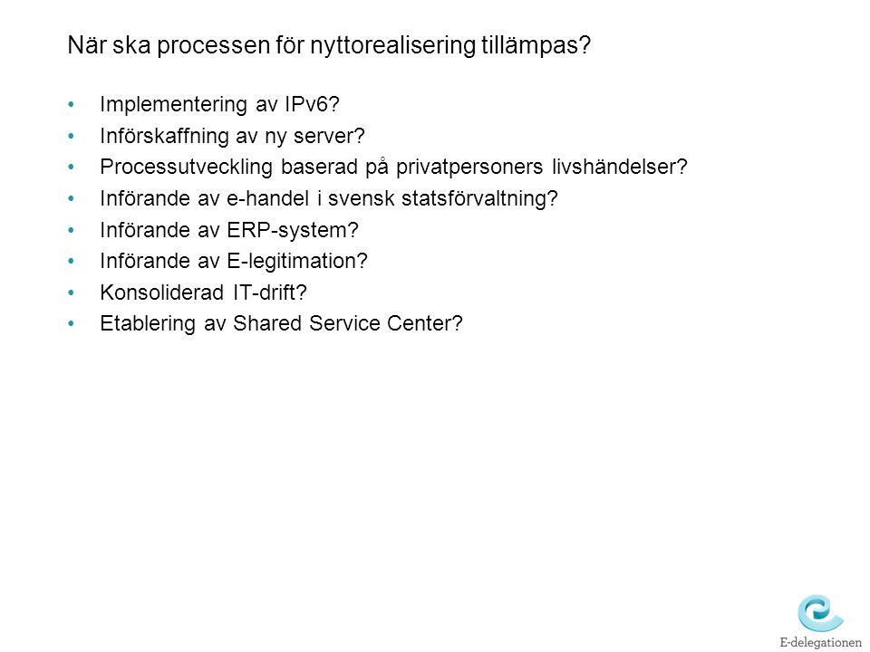 När ska processen för nyttorealisering tillämpas? Implementering av IPv6? Införskaffning av ny server? Processutveckling baserad på privatpersoners li