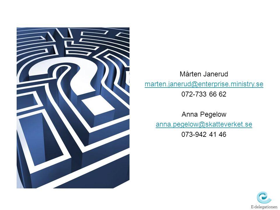 Mårten Janerud marten.janerud@enterprise.ministry.se 072-733 66 62 Anna Pegelow anna.pegelow@skatteverket.se 073-942 41 46