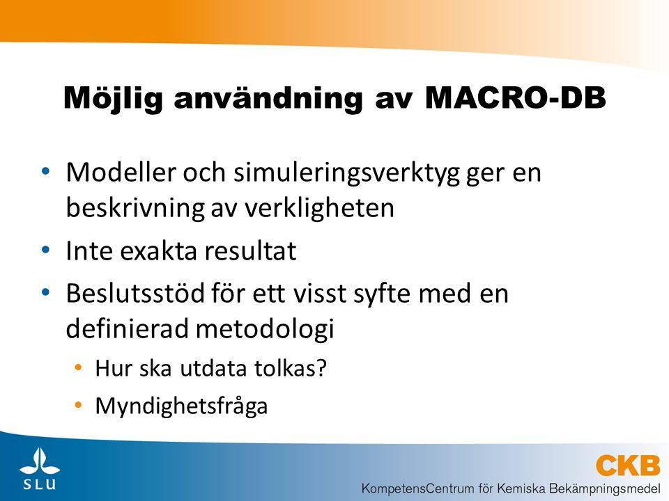 Möjlig användning av MACRO-DB Modeller och simuleringsverktyg ger en beskrivning av verkligheten Inte exakta resultat Beslutsstöd för ett visst syfte