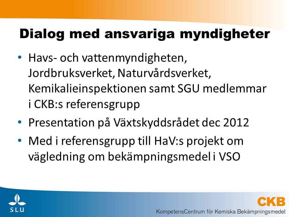 Dialog med ansvariga myndigheter Havs- och vattenmyndigheten, Jordbruksverket, Naturvårdsverket, Kemikalieinspektionen samt SGU medlemmar i CKB:s refe