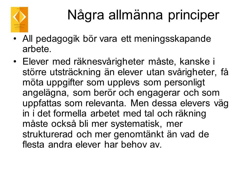 Några allmänna principer All pedagogik bör vara ett meningsskapande arbete.