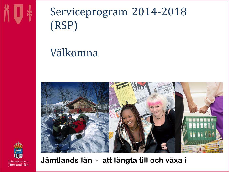 Serviceprogram 2014-2018 (RSP) Välkomna Jämtlands län - att längta till och växa i