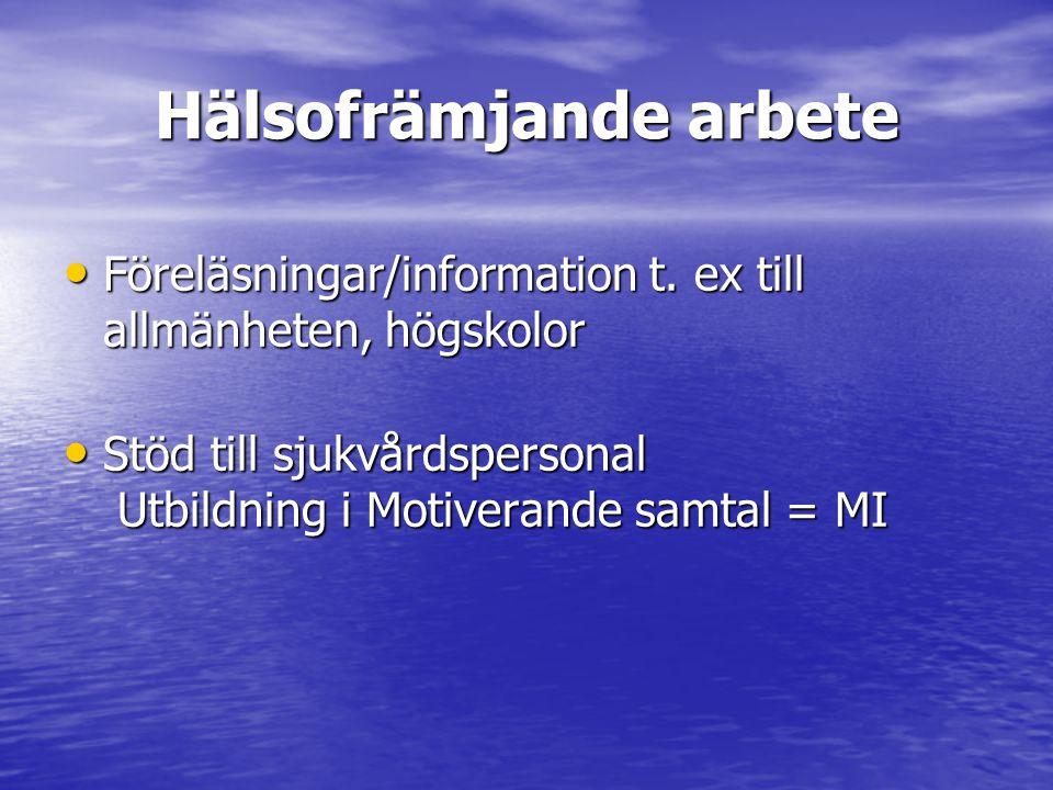 Hälsofrämjande arbete Föreläsningar/information t. ex till allmänheten, högskolor Föreläsningar/information t. ex till allmänheten, högskolor Stöd til