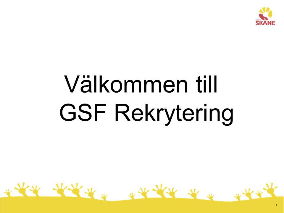 12 3.Utarbeta kravprofil Vem. GSF rekrytering tillsammans med rekryterande verksamhet Vad.