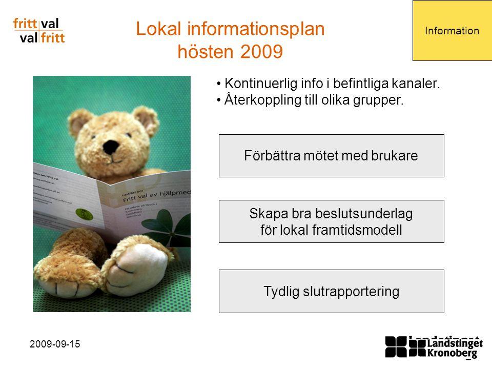 2009-09-15 Lokal informationsplan hösten 2009 Kontinuerlig info i befintliga kanaler.