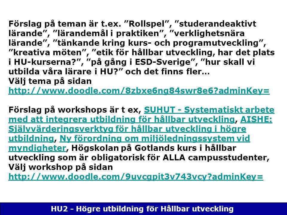 """HU2 - Högre utbildning för Hållbar utveckling Förslag på teman är t.ex. """"Rollspel"""", """"studerandeaktivt lärande"""", """"lärandemål i praktiken"""", """"verklighets"""