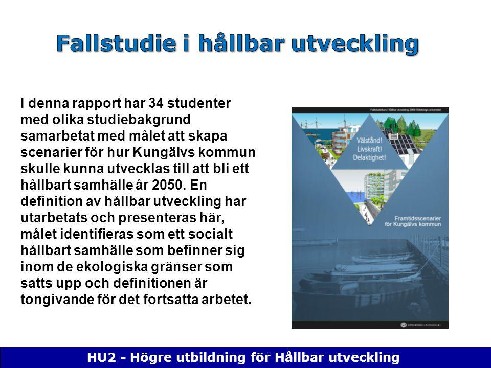 HU2 - Högre utbildning för Hållbar utveckling I denna rapport har 34 studenter med olika studiebakgrund samarbetat med målet att skapa scenarier för hur Kungälvs kommun skulle kunna utvecklas till att bli ett hållbart samhälle år 2050.