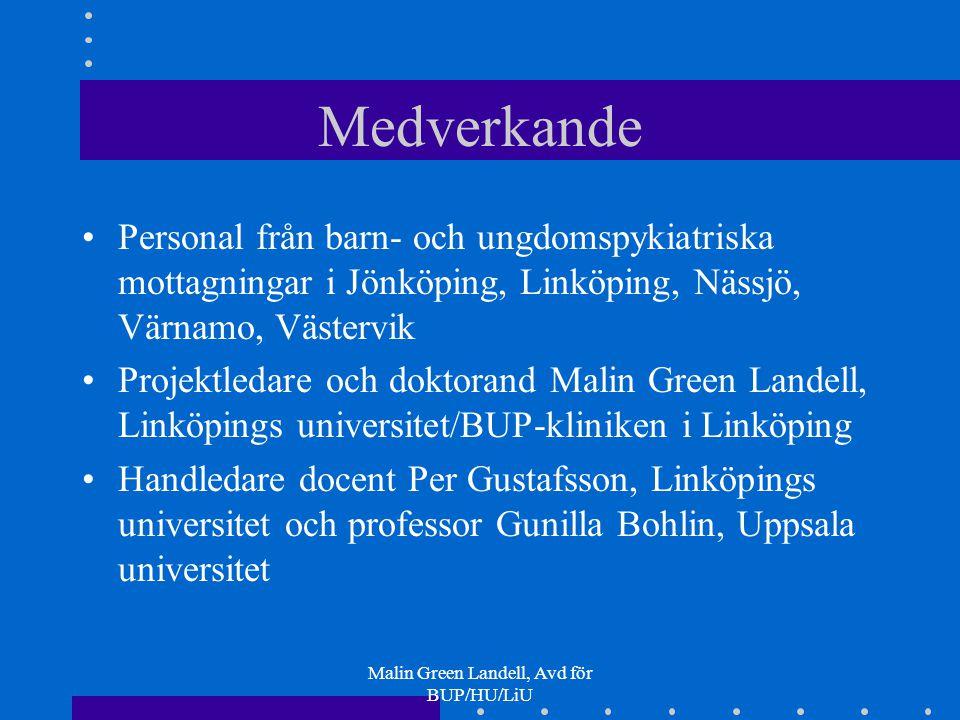 Malin Green Landell, Avd för BUP/HU/LiU Medverkande Personal från barn- och ungdomspykiatriska mottagningar i Jönköping, Linköping, Nässjö, Värnamo, V