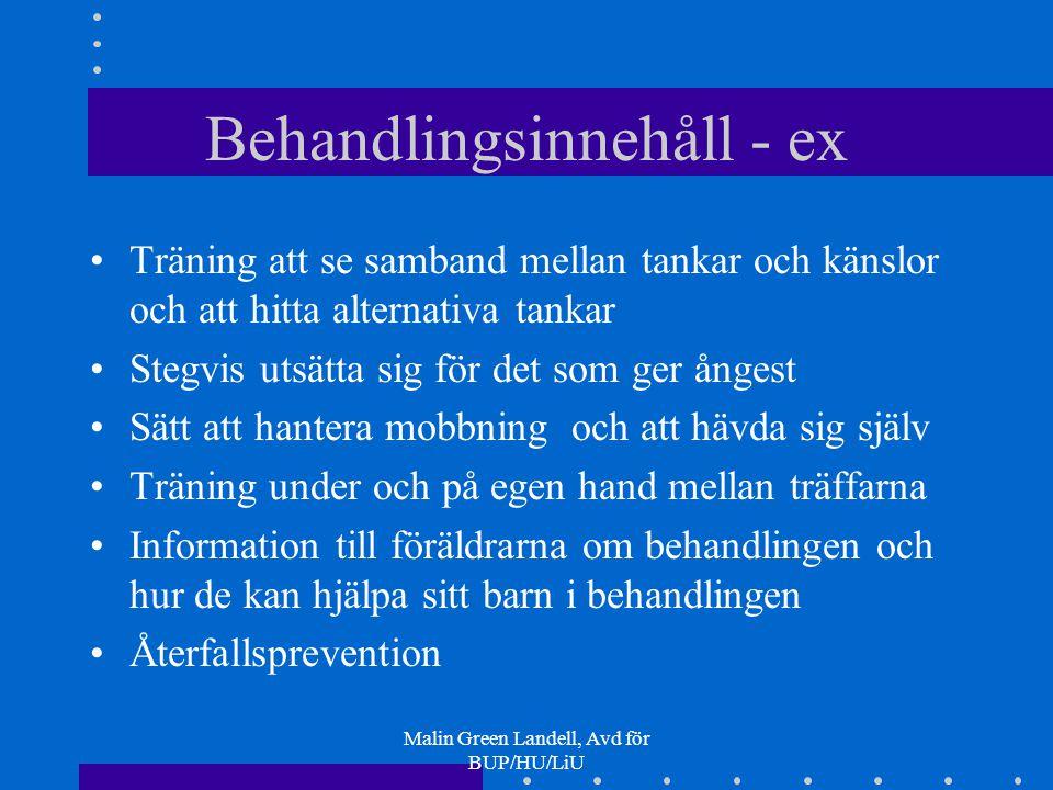 Malin Green Landell, Avd för BUP/HU/LiU Behandlingsinnehåll - ex Träning att se samband mellan tankar och känslor och att hitta alternativa tankar Ste