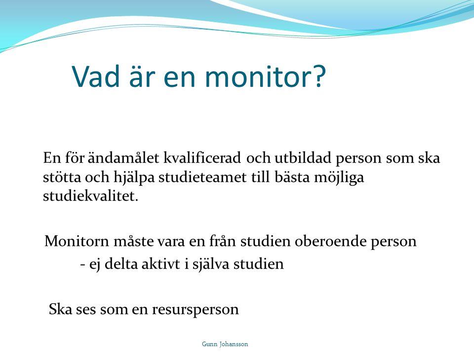 Vad är en monitor? En för ändamålet kvalificerad och utbildad person som ska stötta och hjälpa studieteamet till bästa möjliga studiekvalitet. Monitor