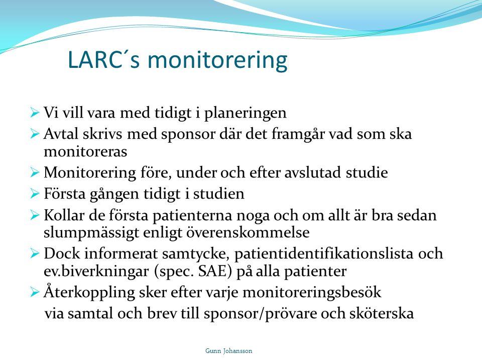 LARC´s monitorering  Vi vill vara med tidigt i planeringen  Avtal skrivs med sponsor där det framgår vad som ska monitoreras  Monitorering före, un