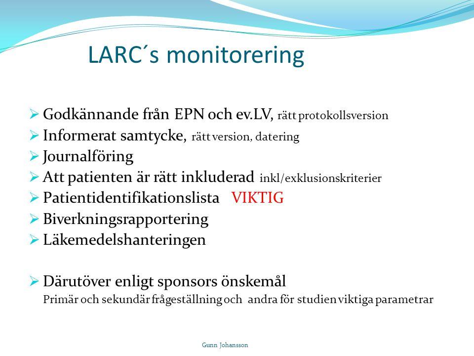 LARC´s monitorering  Godkännande från EPN och ev.LV, rätt protokollsversion  Informerat samtycke, rätt version, datering  Journalföring  Att patie