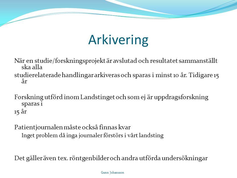 Arkivering När en studie/forskningsprojekt är avslutad och resultatet sammanställt ska alla studierelaterade handlingar arkiveras och sparas i minst 1