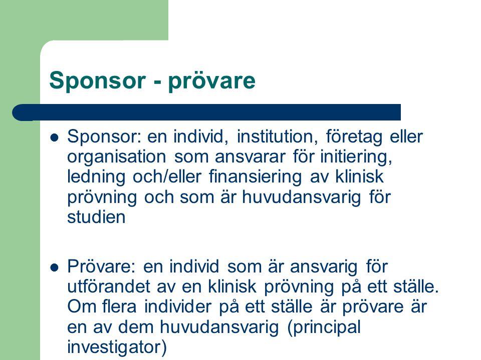 Sponsor - prövare Sponsor: en individ, institution, företag eller organisation som ansvarar för initiering, ledning och/eller finansiering av klinisk