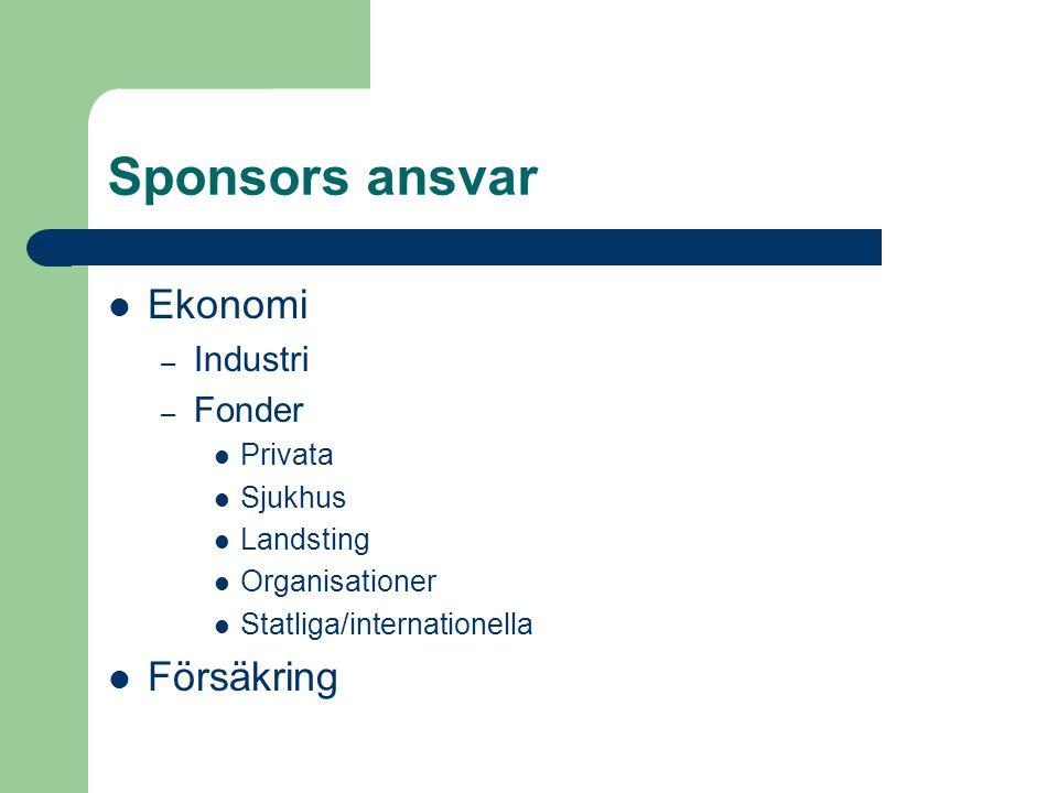 Sponsors ansvar Ekonomi – Industri – Fonder Privata Sjukhus Landsting Organisationer Statliga/internationella Försäkring