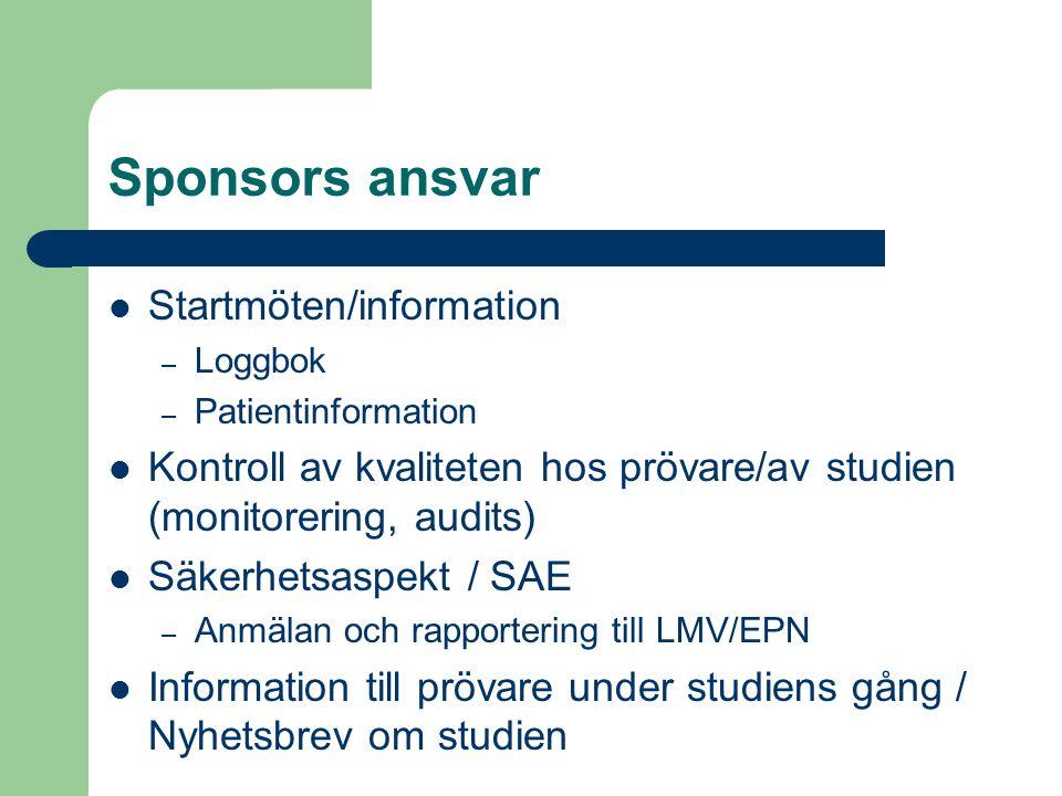 Sponsors ansvar Startmöten/information – Loggbok – Patientinformation Kontroll av kvaliteten hos prövare/av studien (monitorering, audits) Säkerhetsas