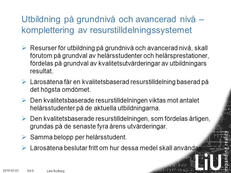 Utbildning på grundnivå och avancerad nivå – genomförande  Det nya utvärderingssystemet påbörjas 1 januari 2011.