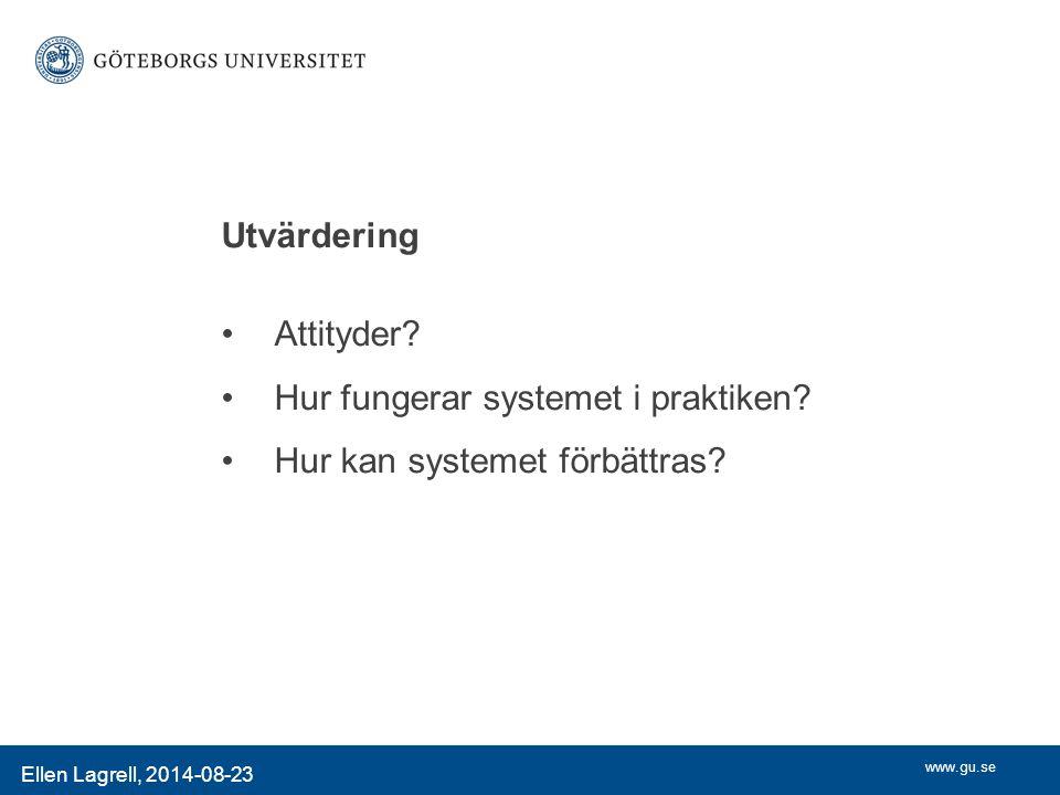 www.gu.se Ellen Lagrell, 2014-08-23 Utvärdering Attityder.