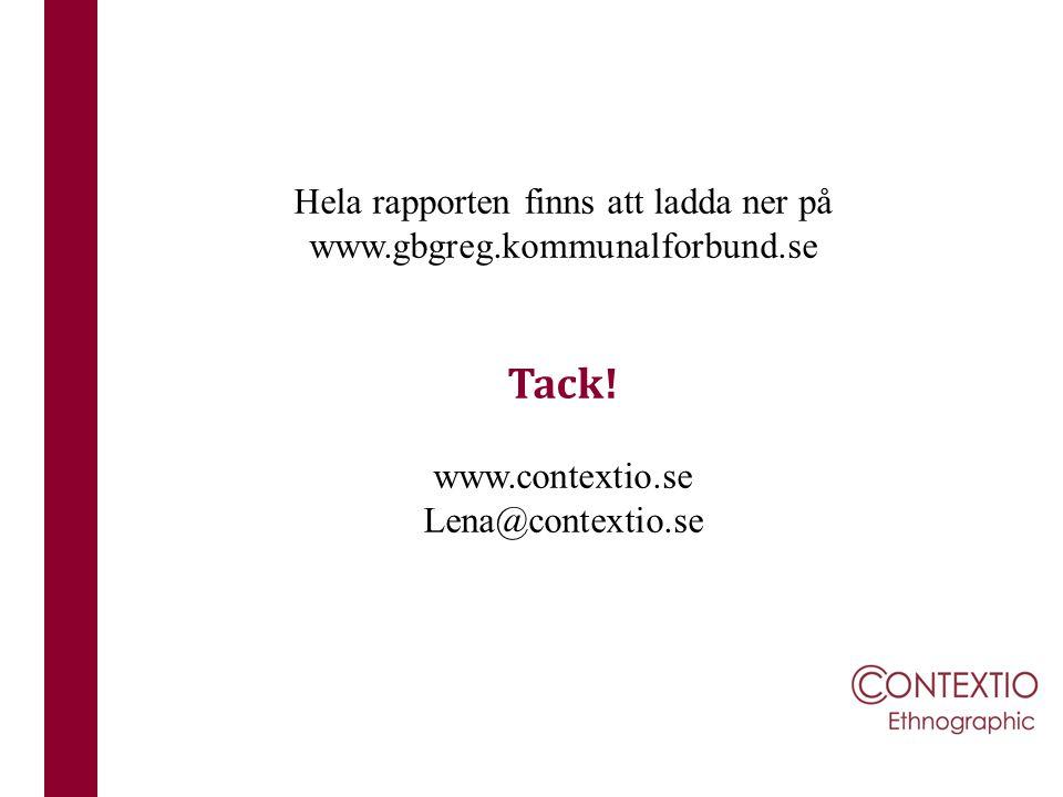 Hela rapporten finns att ladda ner på www.gbgreg.kommunalforbund.se Tack! www.contextio.se Lena@contextio.se