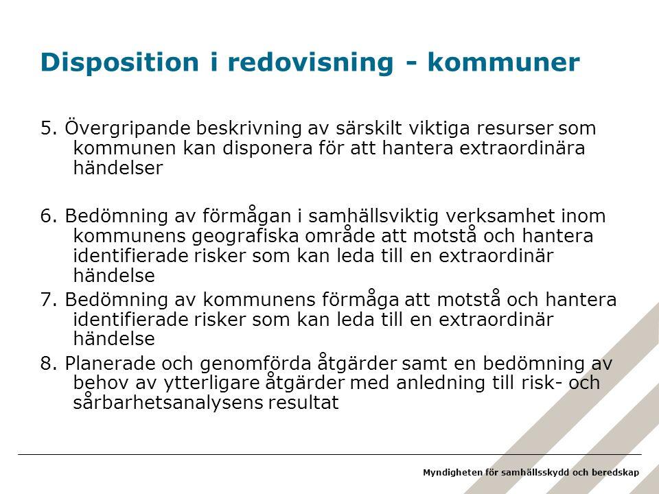 Myndigheten för samhällsskydd och beredskap Disposition i redovisning - kommuner 5. Övergripande beskrivning av särskilt viktiga resurser som kommunen