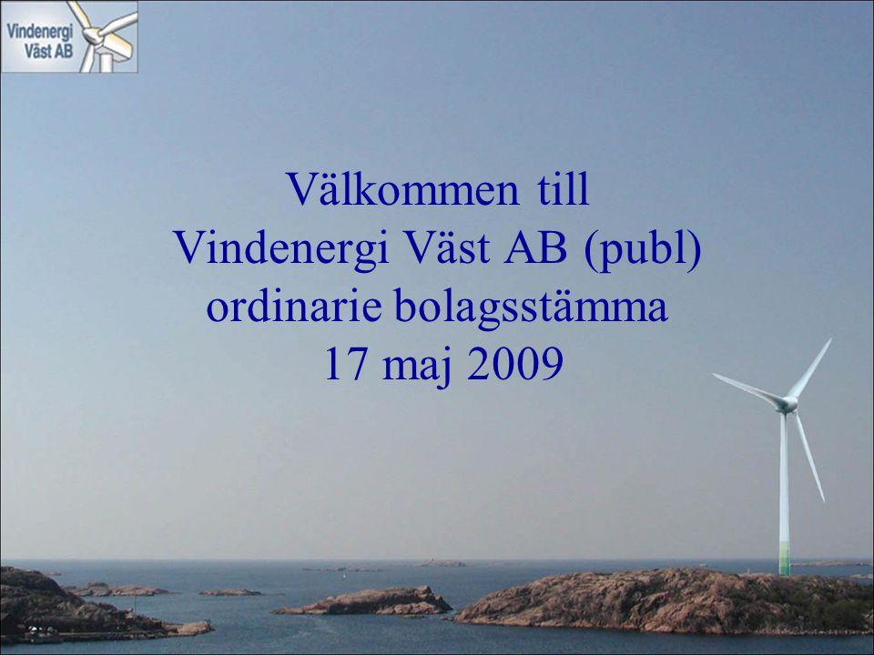 Välkommen till Vindenergi Väst AB (publ) ordinarie bolagsstämma 17 maj 2009