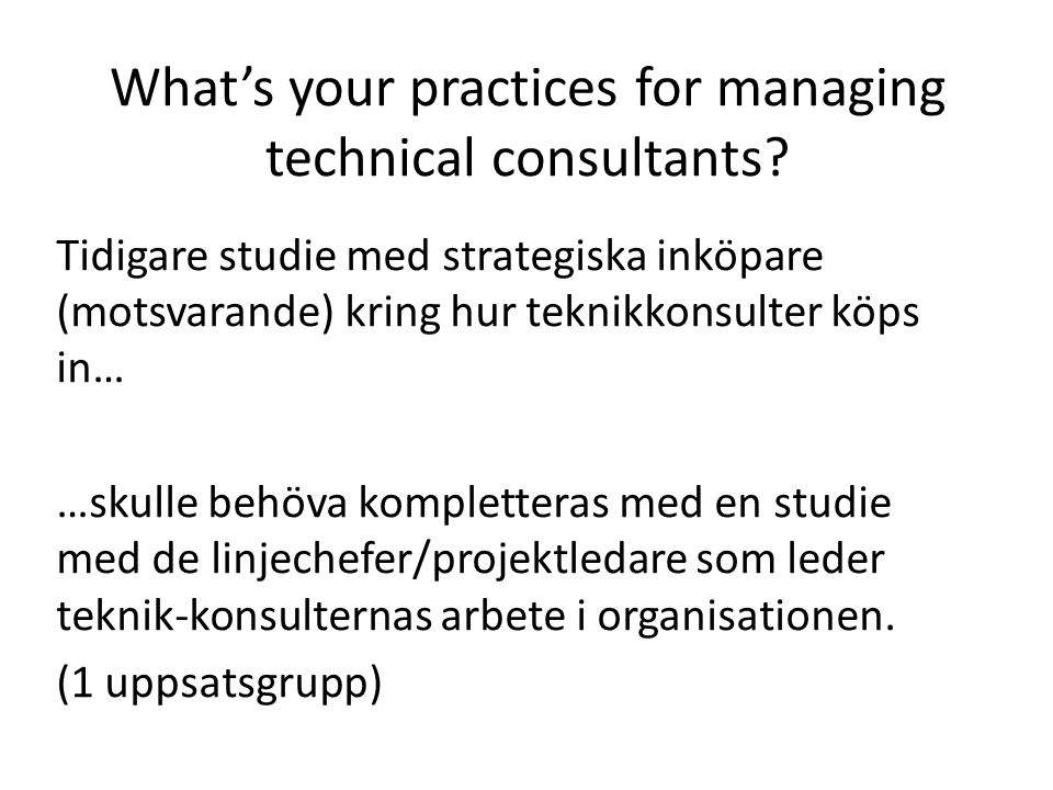 What's your practices for managing technical consultants.