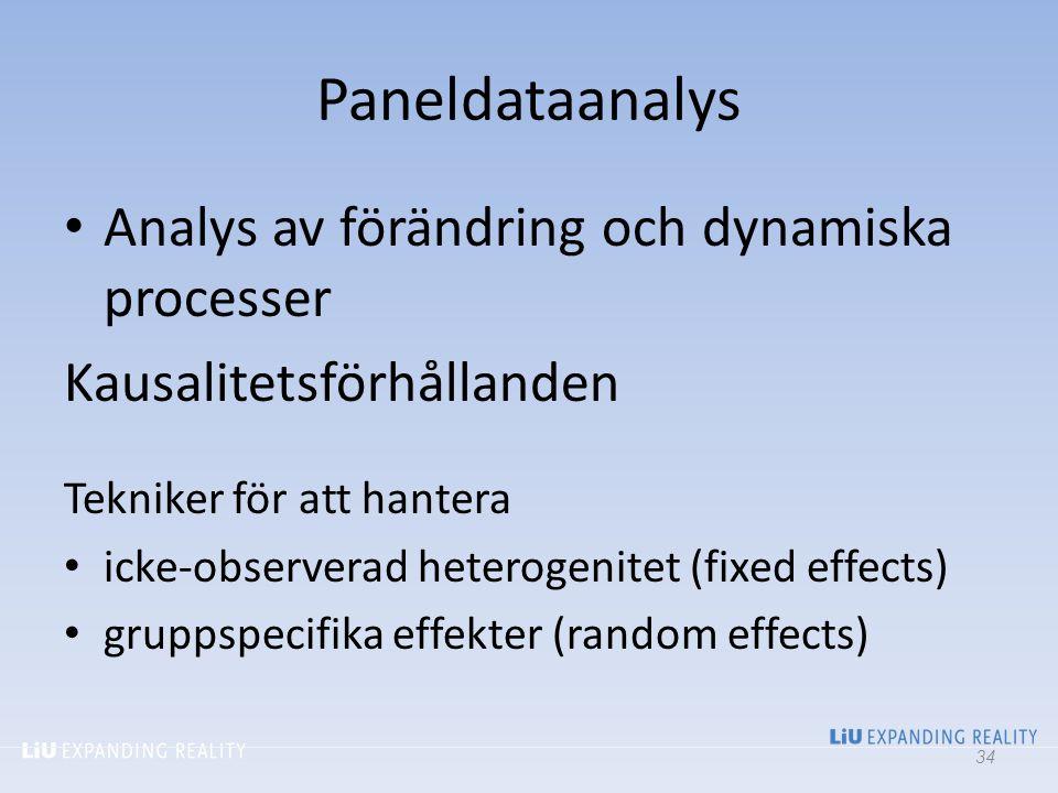 Paneldataanalys Analys av förändring och dynamiska processer Kausalitetsförhållanden Tekniker för att hantera icke-observerad heterogenitet (fixed eff