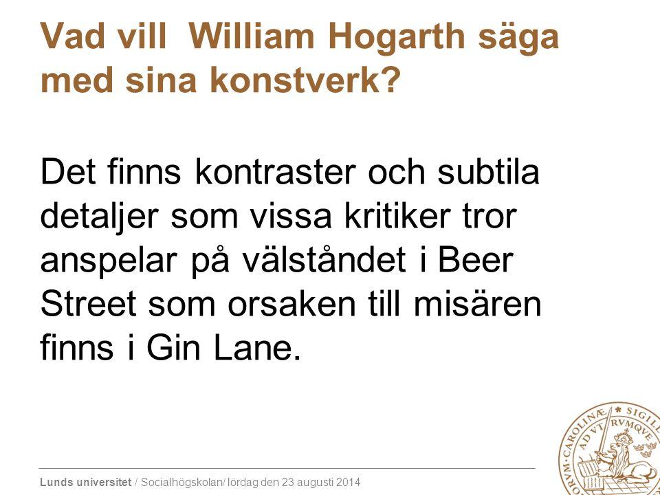 Vad vill William Hogarth säga med sina konstverk.