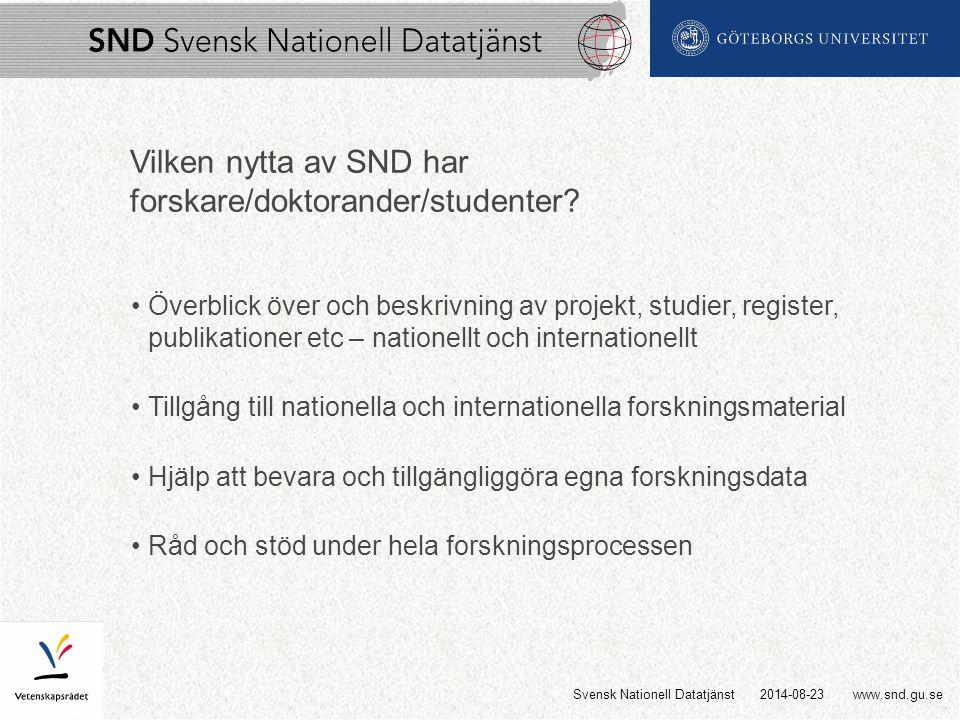 www.snd.gu.se Vilken nytta av SND har forskare/doktorander/studenter.