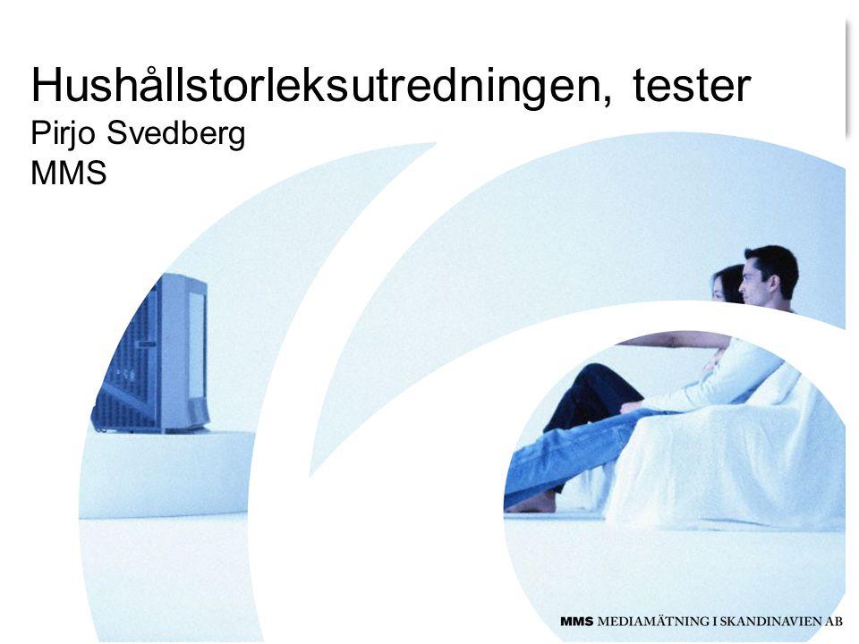 Hushållstorleksutredningen, tester Pirjo Svedberg MMS