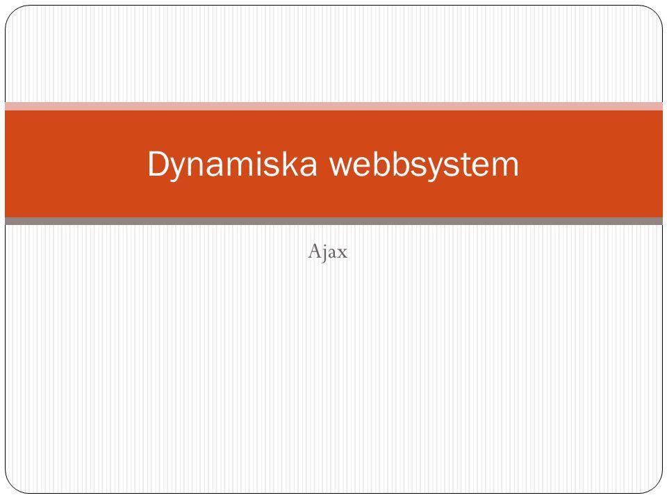 Ajax Dynamiska webbsystem