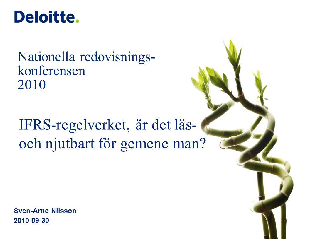 Nationella redovisnings- konferensen 2010 Sven-Arne Nilsson 2010-09-30 IFRS-regelverket, är det läs- och njutbart för gemene man?