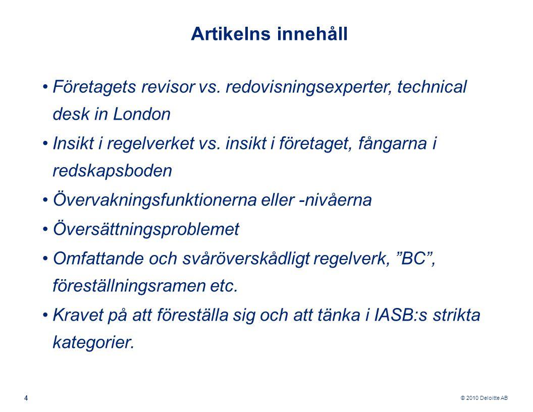 © 2010 Deloitte AB 4 Artikelns innehåll Företagets revisor vs.