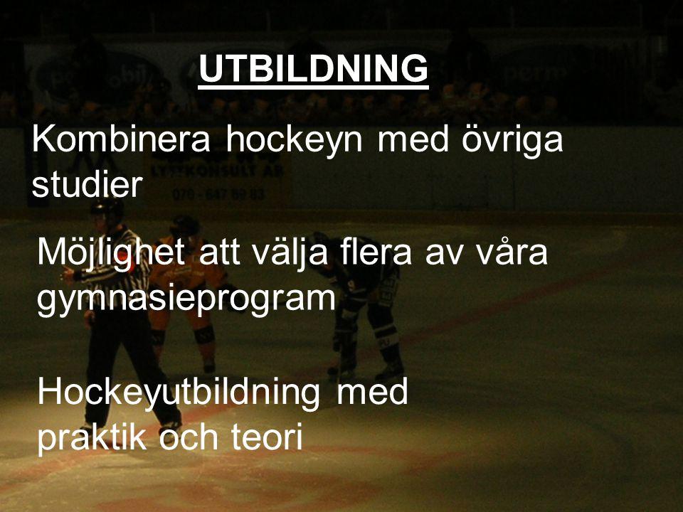 Kombinera hockeyn med övriga studier Möjlighet att välja flera av våra gymnasieprogram Hockeyutbildning med praktik och teori UTBILDNING