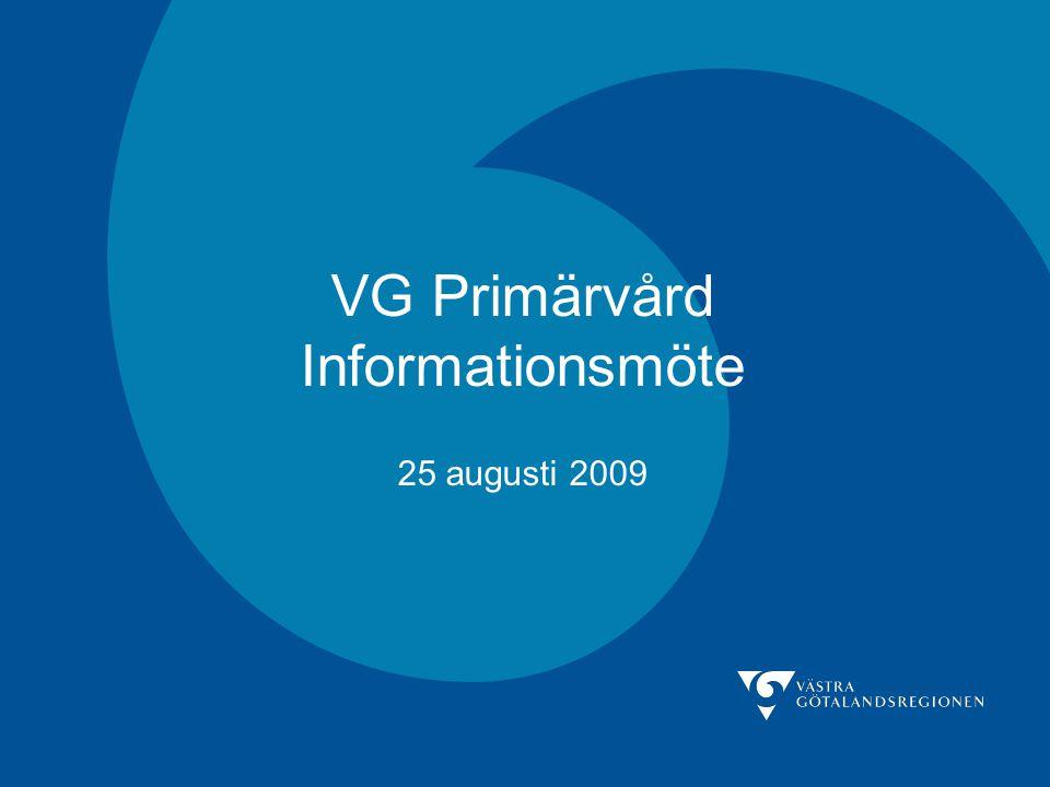 VG Primärvård Informationsmöte 25 augusti 2009