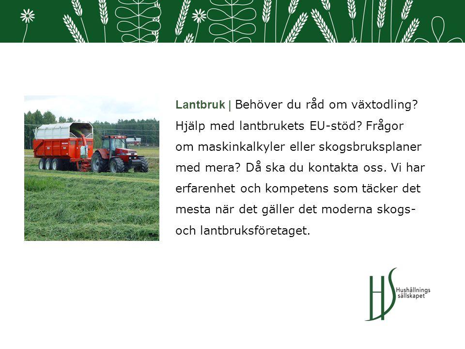 Lantbruk | Behöver du råd om växtodling. Hjälp med lantbrukets EU-stöd.
