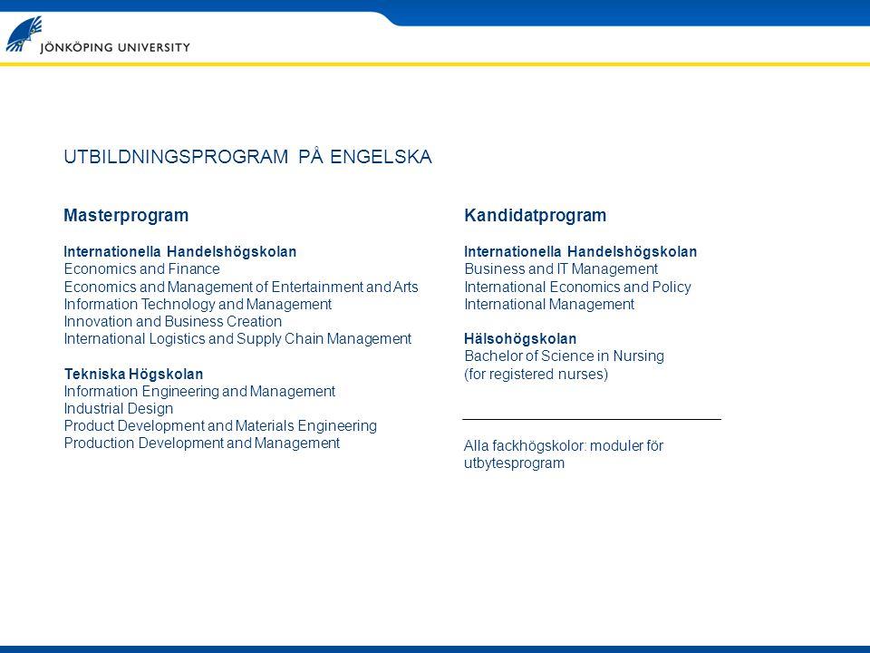 UTBILDNINGSPROGRAM PÅ ENGELSKA Masterprogram Internationella Handelshögskolan Economics and Finance Economics and Management of Entertainment and Arts